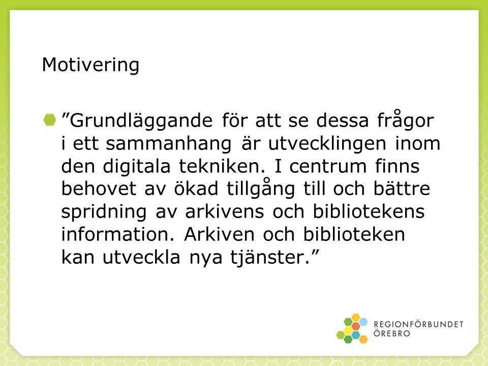 Motivering Grundläggande för att se dessa frågor i ett sammanhang är utvecklingen inom den digitala tekniken.