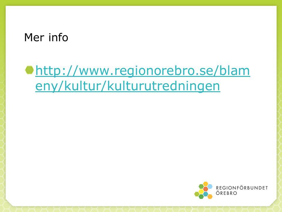 Mer info http://www.regionorebro.se/blam eny/kultur/kulturutredningen