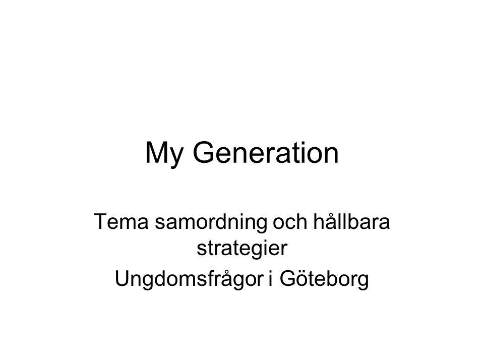 My Generation Tema samordning och hållbara strategier Ungdomsfrågor i Göteborg