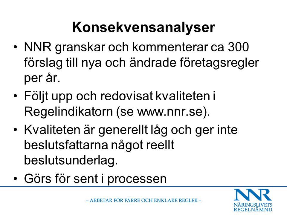 Konsekvensanalyser NNR granskar och kommenterar ca 300 förslag till nya och ändrade företagsregler per år.