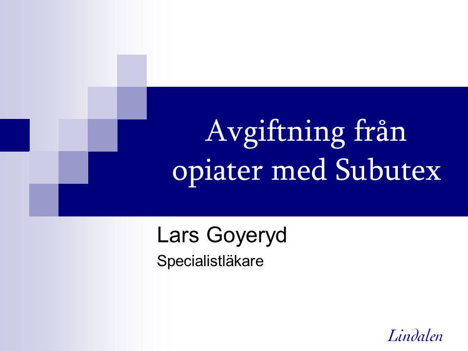 Avgiftning från opiater med Subutex Lars Goyeryd Specialistläkare
