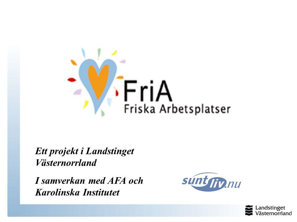 Ett projekt i Landstinget Västernorrland I samverkan med AFA och Karolinska Institutet