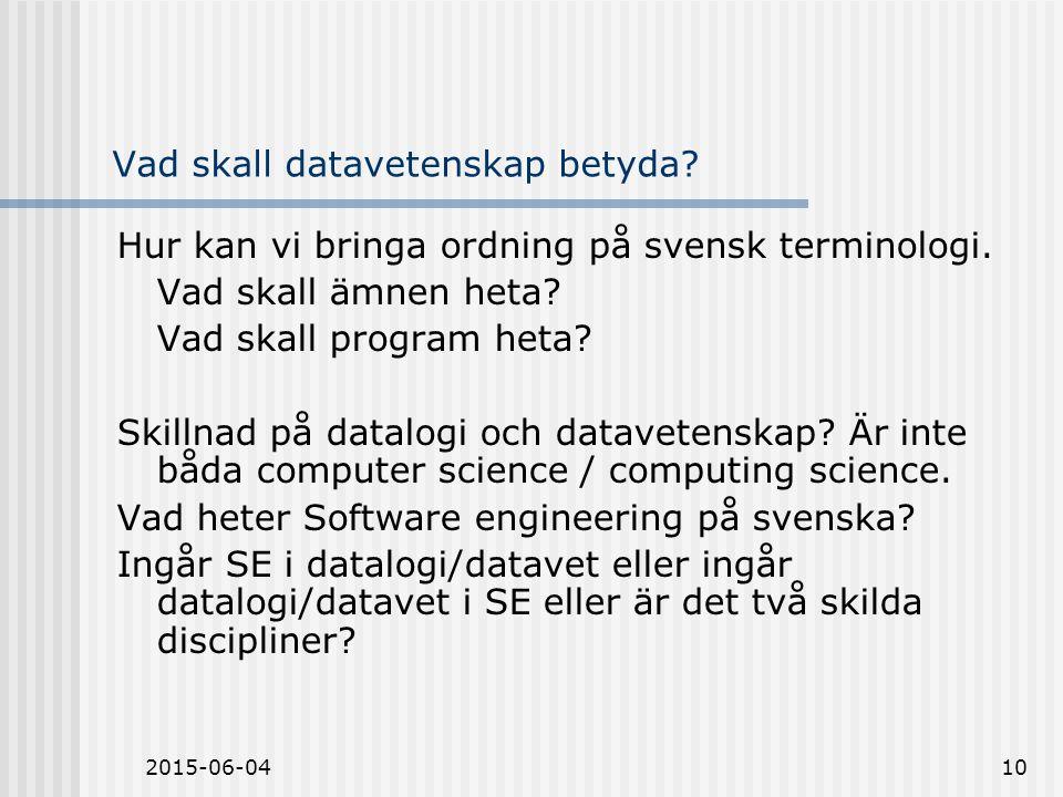 2015-06-0410 Vad skall datavetenskap betyda. Hur kan vi bringa ordning på svensk terminologi.