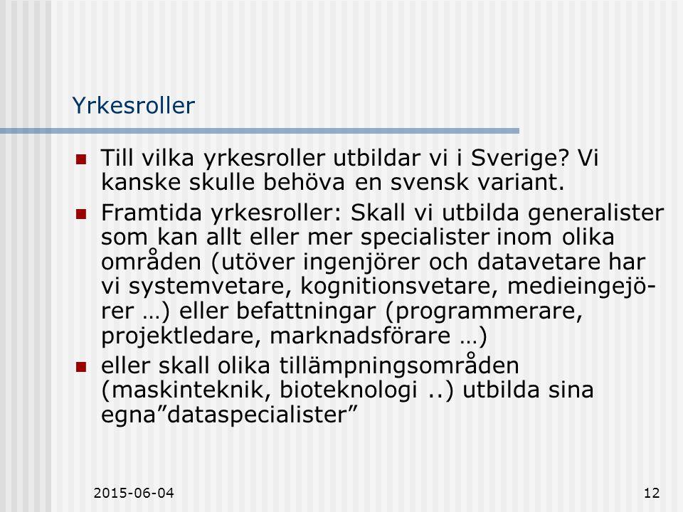2015-06-0412 Yrkesroller Till vilka yrkesroller utbildar vi i Sverige.