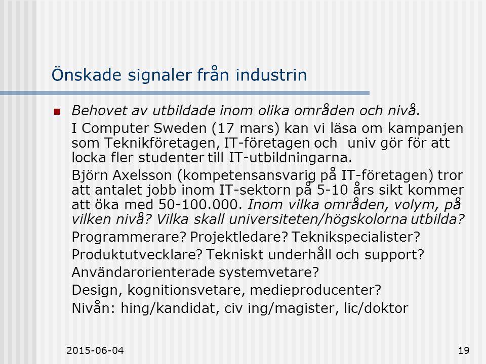 2015-06-0419 Önskade signaler från industrin Behovet av utbildade inom olika områden och nivå.