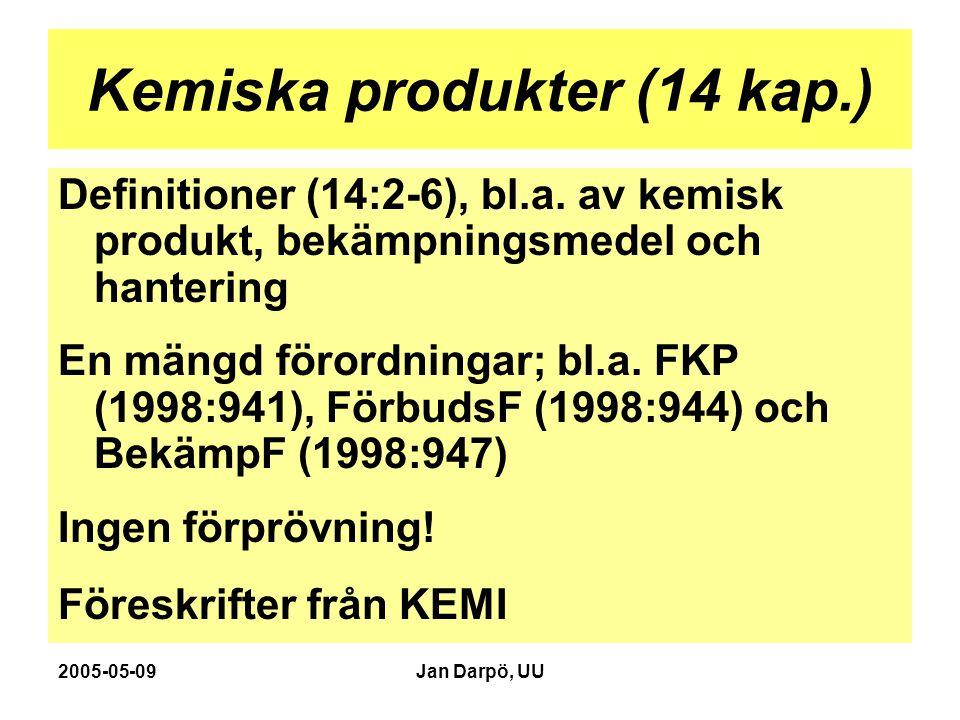 2005-05-09Jan Darpö, UU Kemiska produkter (14 kap.) Definitioner (14:2-6), bl.a. av kemisk produkt, bekämpningsmedel och hantering En mängd förordning