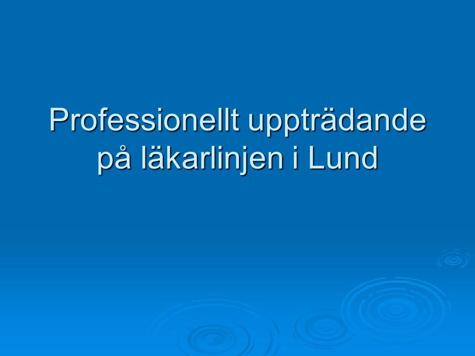 Professionellt uppträdande på läkarlinjen i Lund