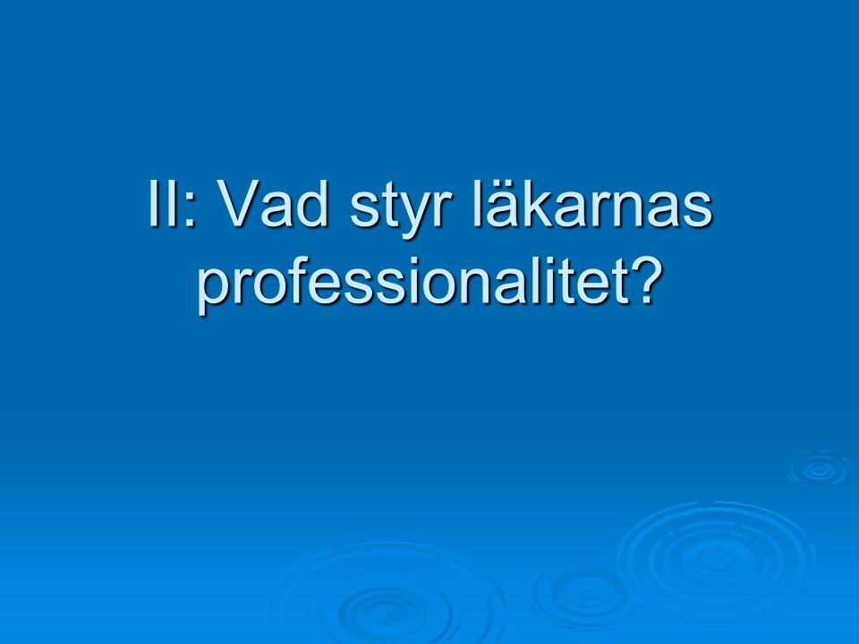 II: Vad styr läkarnas professionalitet?
