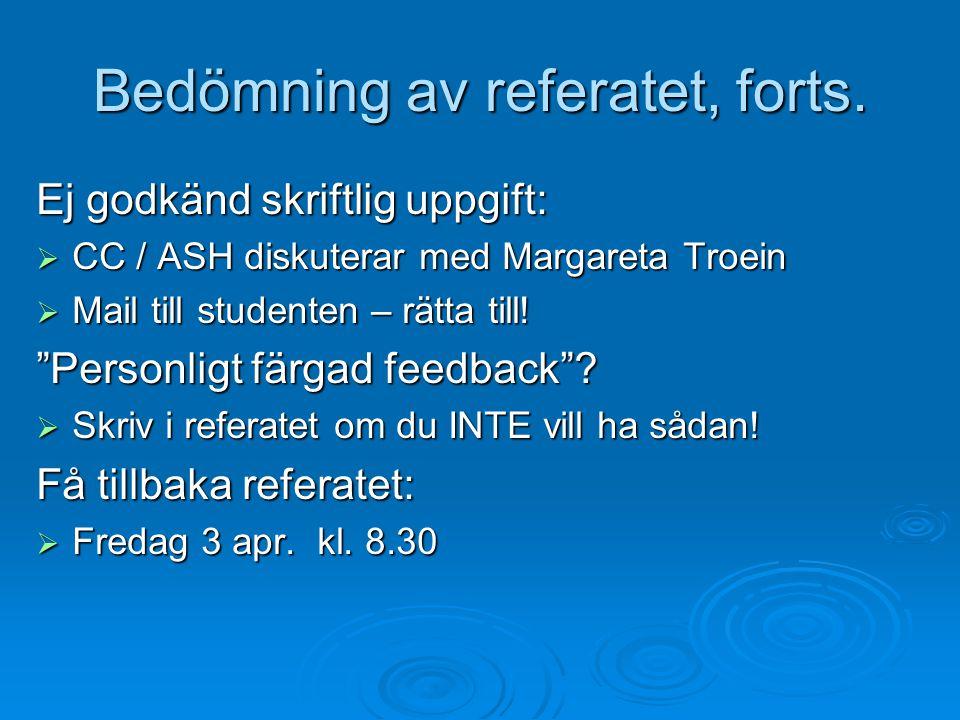 """Bedömning av referatet, forts. Ej godkänd skriftlig uppgift:  CC / ASH diskuterar med Margareta Troein  Mail till studenten – rätta till! """"Personlig"""