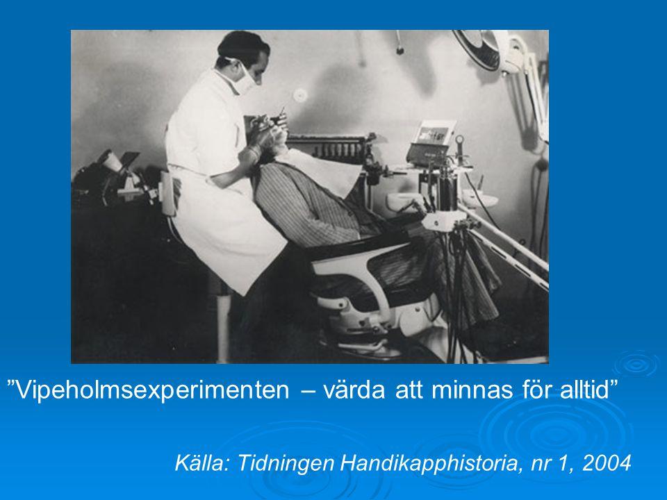 """""""Vipeholmsexperimenten – värda att minnas för alltid"""" Källa: Tidningen Handikapphistoria, nr 1, 2004"""