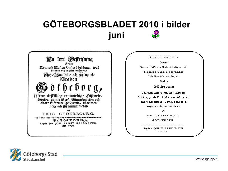 Statistikgruppen GÖTEBORGSBLADET 2010 i bilder juni