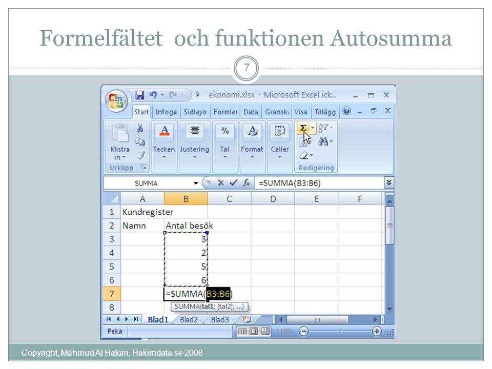 Formelfältet och funktionen Autosumma Copyright, Mahmud Al Hakim, Hakimdata.se 2008 7