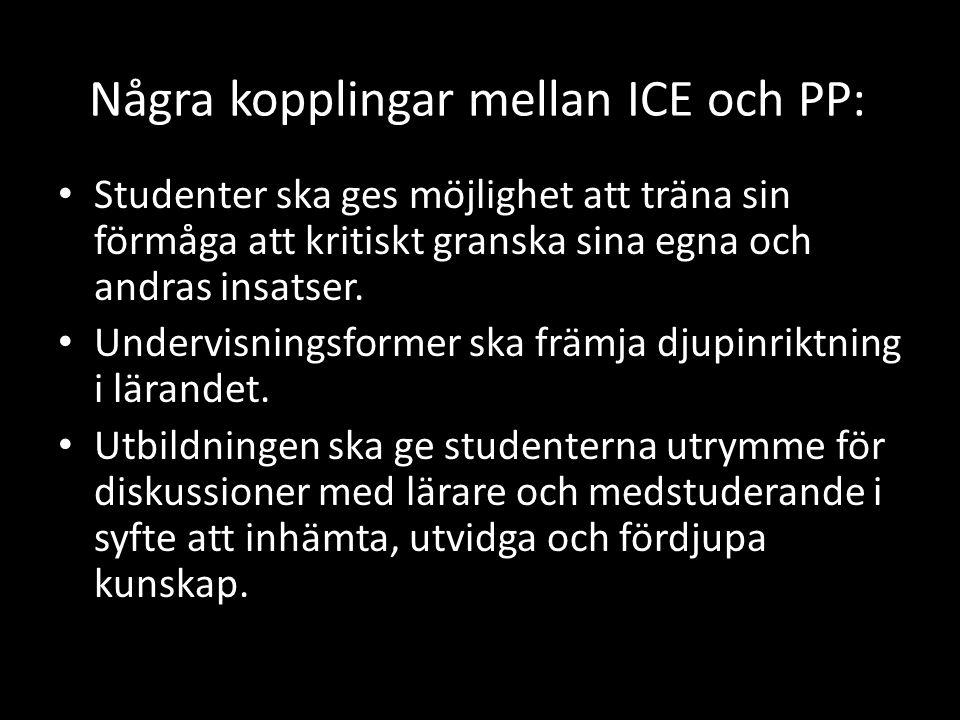Några kopplingar mellan ICE och PP: Studenter ska ges möjlighet att träna sin förmåga att kritiskt granska sina egna och andras insatser.