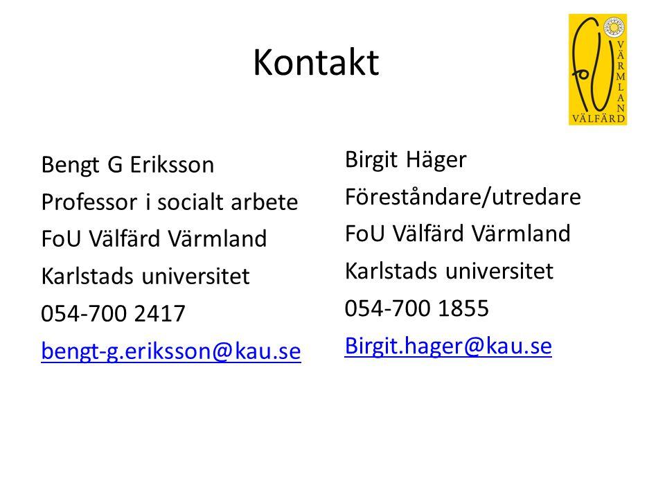 Kontakt Bengt G Eriksson Professor i socialt arbete FoU Välfärd Värmland Karlstads universitet 054-700 2417 bengt-g.eriksson@kau.se Birgit Häger Föres