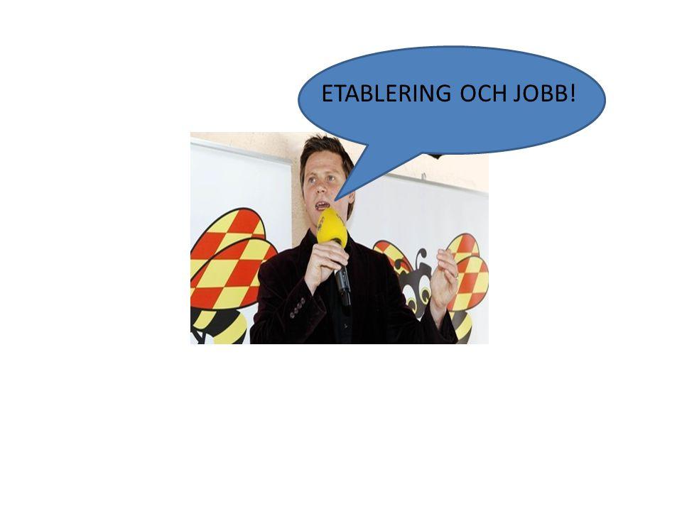 ETABLERING OCH JOBB!