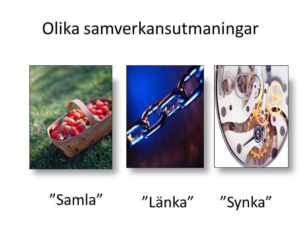 Olika samverkansutmaningar Samla Länka Synka