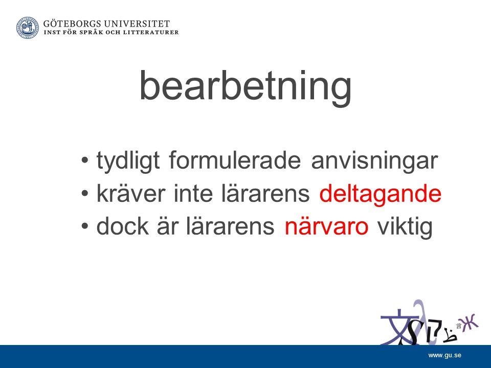 www.gu.se bearbetning tydligt formulerade anvisningar kräver inte lärarens deltagande dock är lärarens närvaro viktig