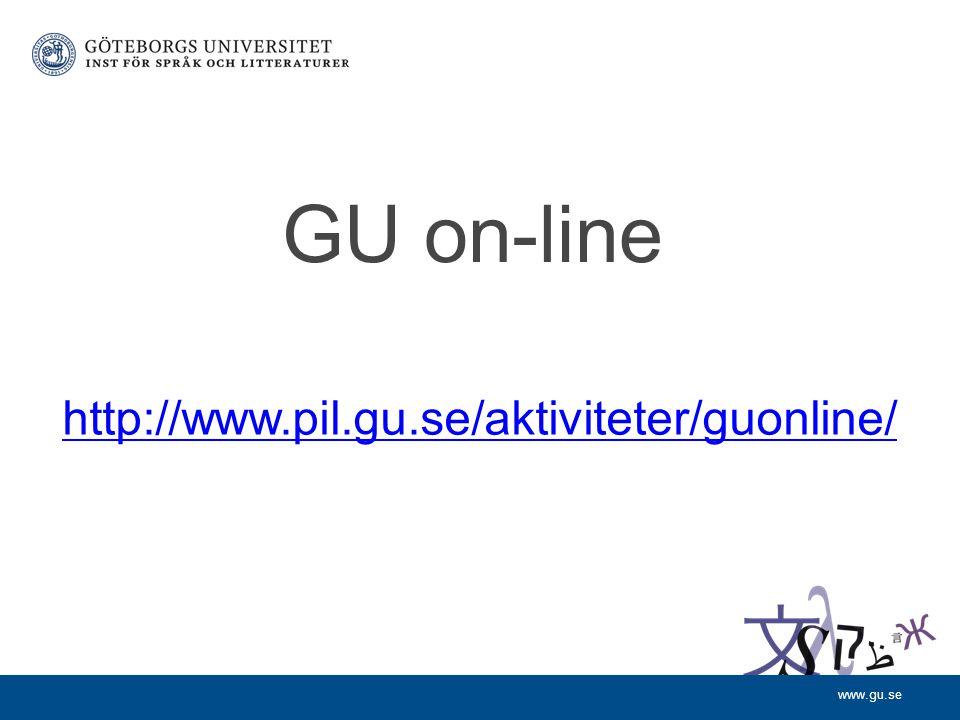 www.gu.se GU on-line http://www.pil.gu.se/aktiviteter/guonline/