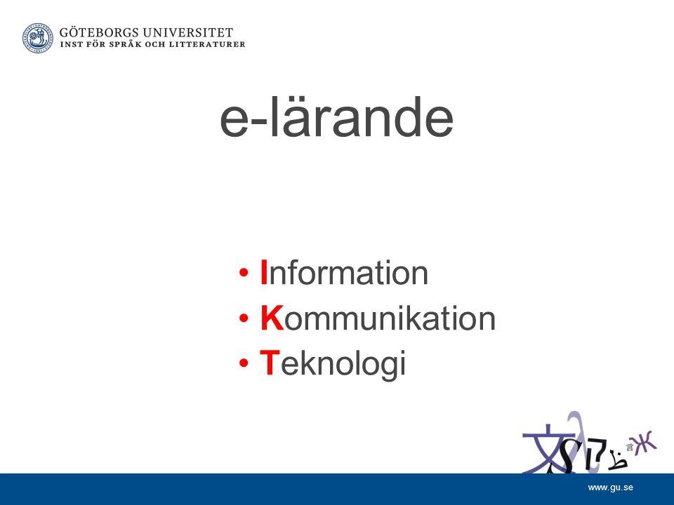 www.gu.se e-lärande Information Kommunikation Teknologi