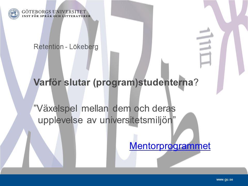 www.gu.se Retention - Lökeberg Varför slutar (program)studenterna.