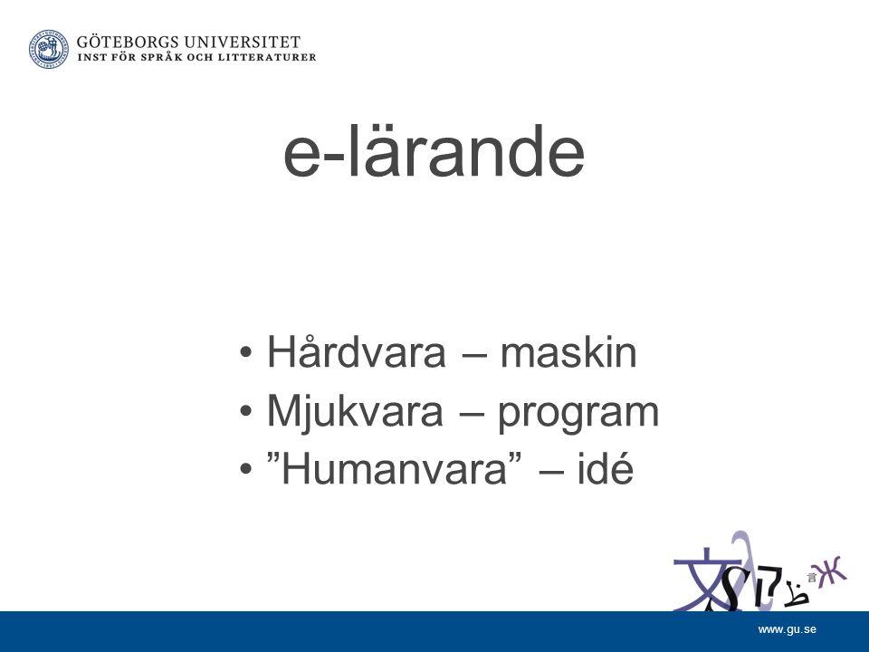 "www.gu.se e-lärande Hårdvara – maskin Mjukvara – program ""Humanvara"" – idé"