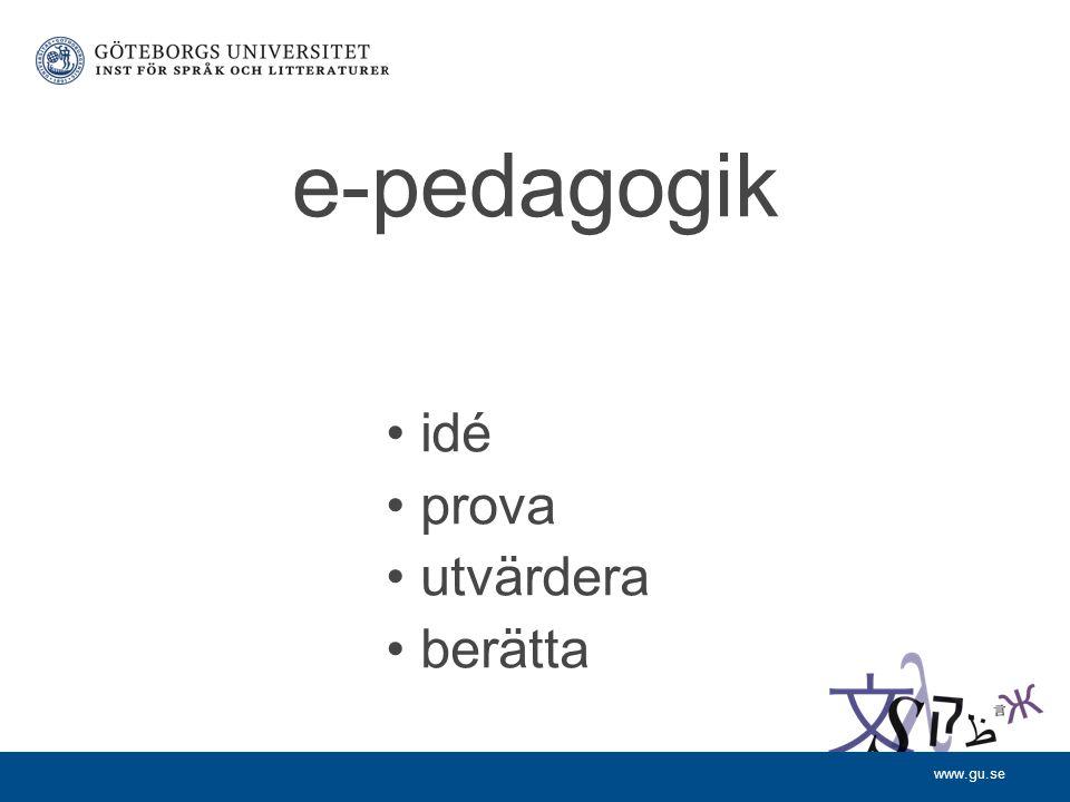 www.gu.se e-pedagogik idé prova utvärdera berätta