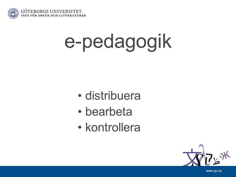www.gu.se e-pedagogik distribuera bearbeta kontrollera