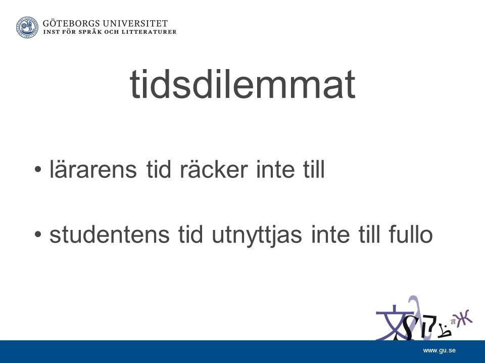 www.gu.se tidsdilemmat lärarens tid räcker inte till studentens tid utnyttjas inte till fullo