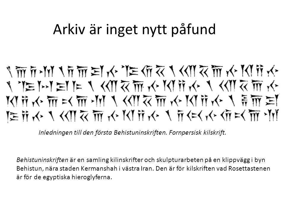 Inledningen till den första Behistuninskriften. Fornpersisk kilskrift. Behistuninskriften är en samling kilinskrifter och skulpturarbeten på en klippv