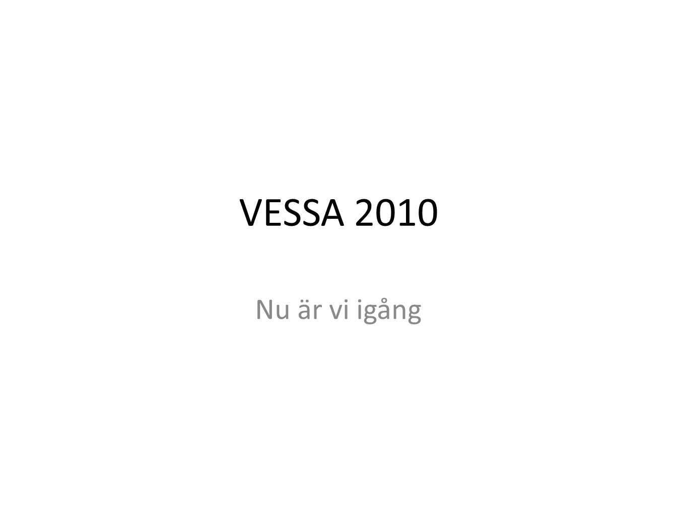 VESSA 2010 Nu är vi igång