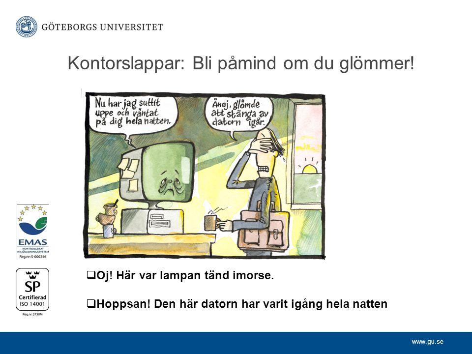 www.gu.se Kontorslappar: Bli påmind om du glömmer.