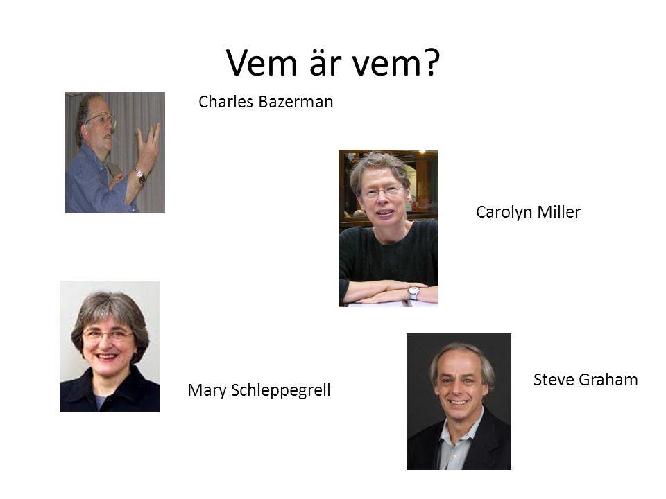 Carolyn Miller Charles Bazerman Mary Schleppegrell Steve Graham Vem är vem?