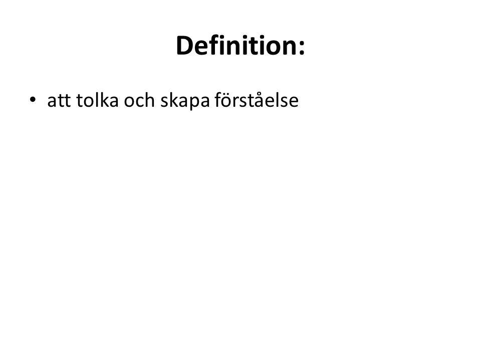 Definition: att tolka och skapa förståelse