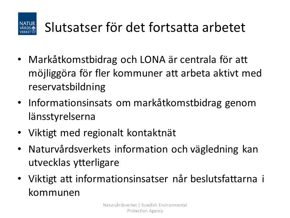 Naturvårdsverket | Swedish Environmental Protection Agency Slutsatser för det fortsatta arbetet Markåtkomstbidrag och LONA är centrala för att möjligg