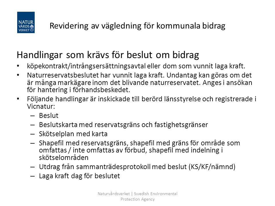 Naturvårdsverket | Swedish Environmental Protection Agency Revidering av vägledning för kommunala bidrag Handlingar som krävs för beslut om bidrag köp