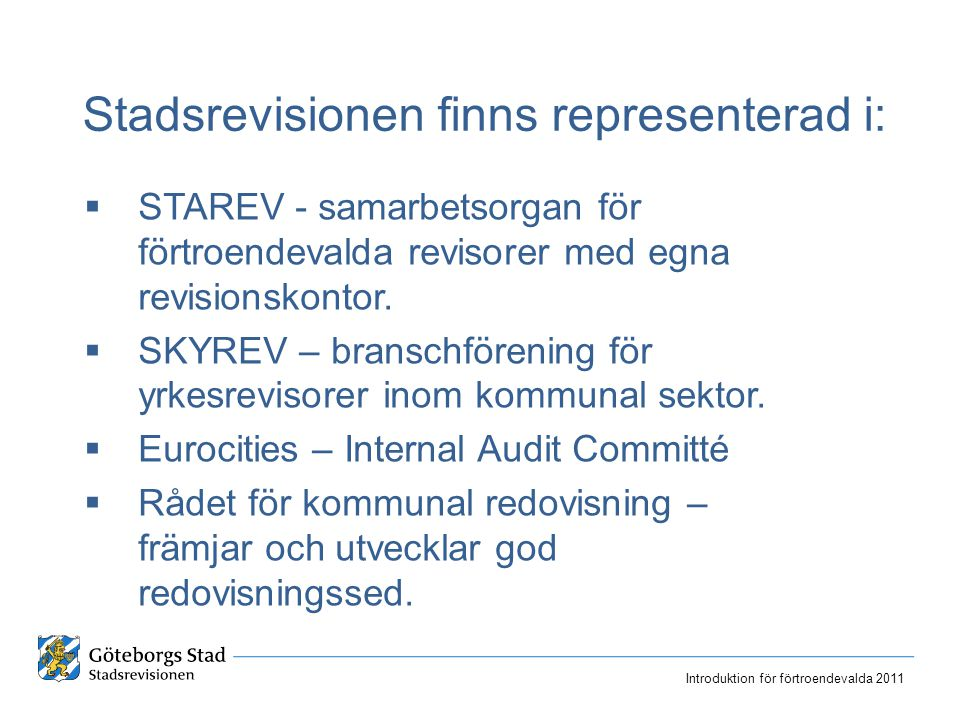  STAREV - samarbetsorgan för förtroendevalda revisorer med egna revisionskontor.