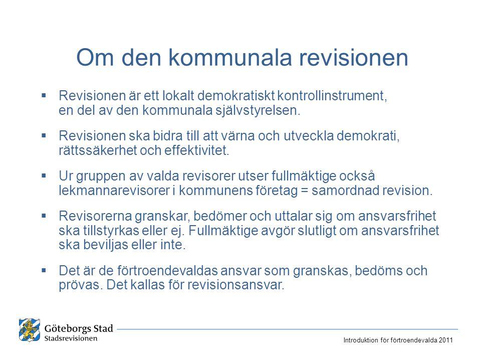Om den kommunala revisionen  Revisionen är ett lokalt demokratiskt kontrollinstrument, en del av den kommunala självstyrelsen.