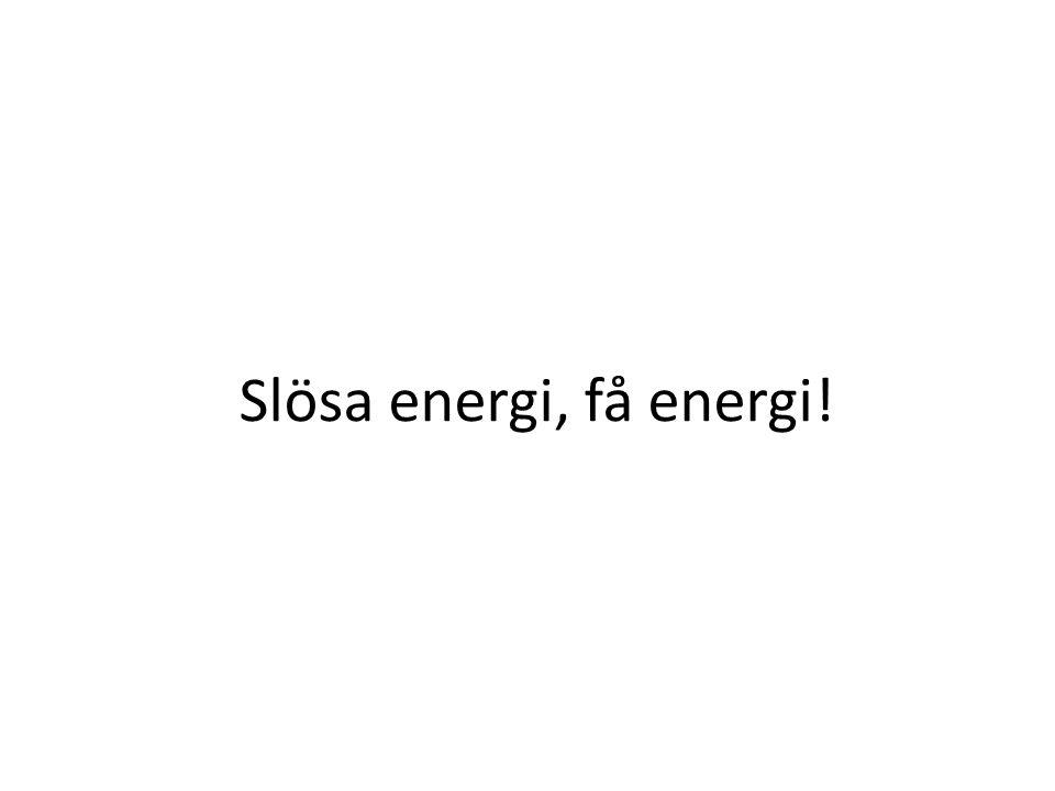 Slösa energi, få energi!