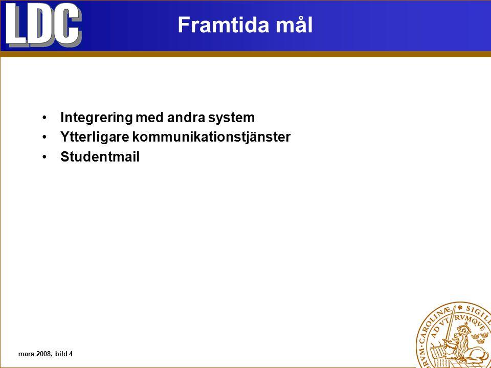 Framtida mål Integrering med andra system Ytterligare kommunikationstjänster Studentmail mars 2008, bild 4