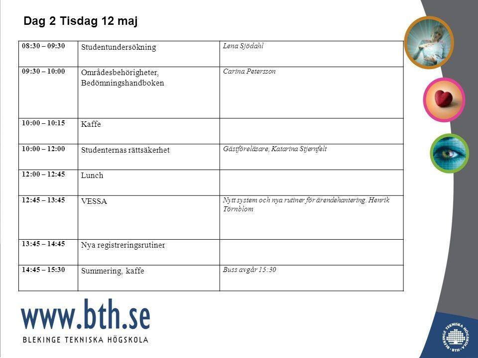 Dag 2 Tisdag 12 maj 08:30 – 09:30 Studentundersökning Lena Sjödahl 09:30 – 10:00 Områdesbehörigheter, Bedömningshandboken Carina Petersson 10:00 – 10:15 Kaffe 10:00 – 12:00 Studenternas rättsäkerhet Gästföreläsare, Katarina Stjernfelt 12:00 – 12:45 Lunch 12:45 – 13:45 VESSA Nytt system och nya rutiner för ärendehantering.