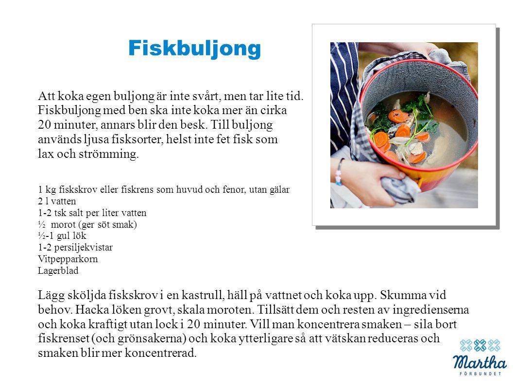 Fiskbuljong Att koka egen buljong är inte svårt, men tar lite tid. Fiskbuljong med ben ska inte koka mer än cirka 20 minuter, annars blir den besk. Ti