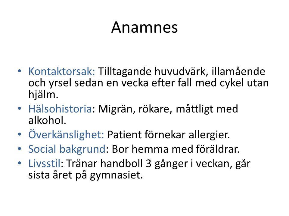 Anamnes Kontaktorsak: Tilltagande huvudvärk, illamående och yrsel sedan en vecka efter fall med cykel utan hjälm. Hälsohistoria: Migrän, rökare, måttl