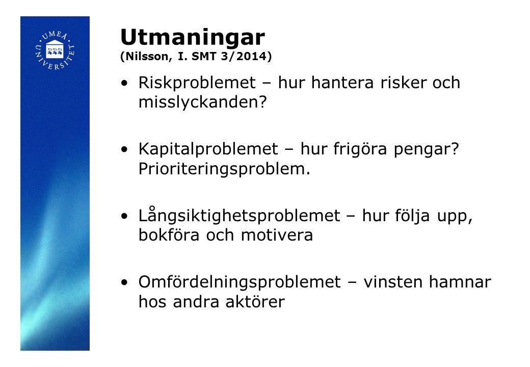 Utmaningar (Nilsson, I. SMT 3/2014) Riskproblemet – hur hantera risker och misslyckanden.