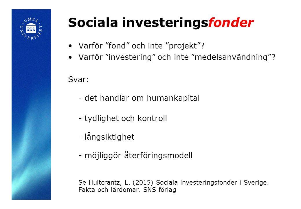 Sociala investeringsfonder Varför fond och inte projekt .