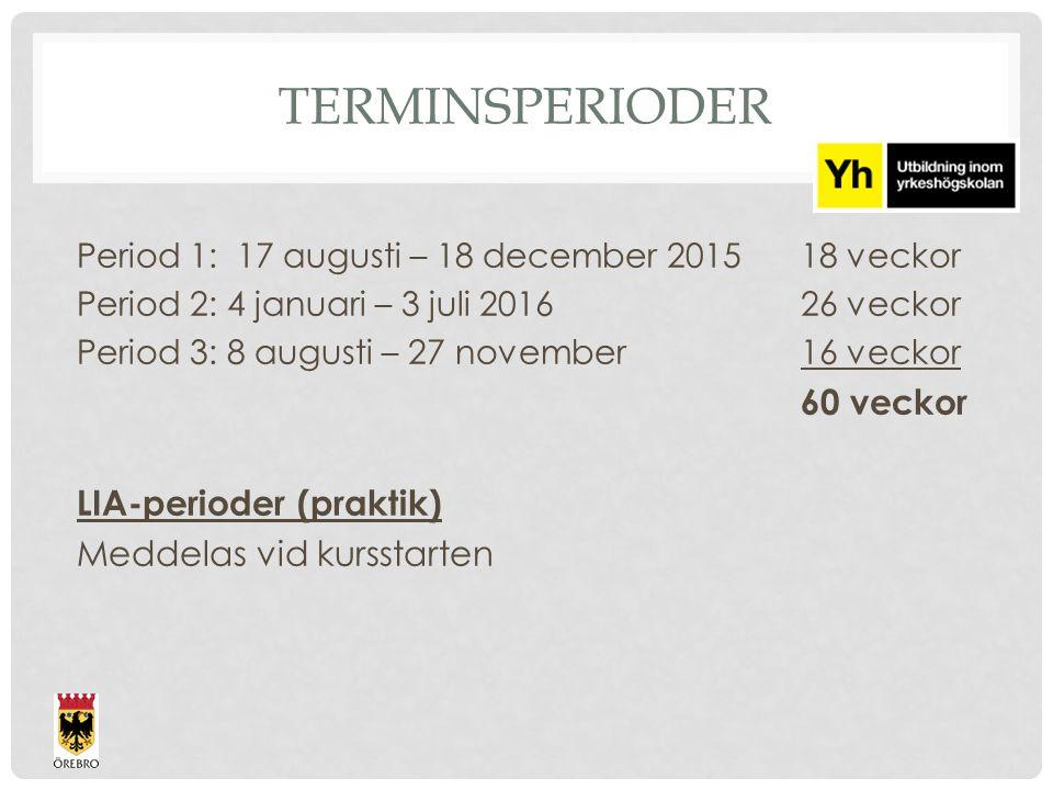 TERMINSPERIODER Period 1: 17 augusti – 18 december 201518 veckor Period 2: 4 januari – 3 juli 2016 26 veckor Period 3: 8 augusti – 27 november 16 veckor 60 veckor LIA-perioder (praktik) Meddelas vid kursstarten