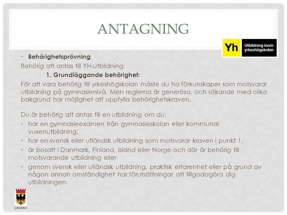 ANTAGNING Behörighetsprövning Behörig att antas till YH-utbildning: 1.