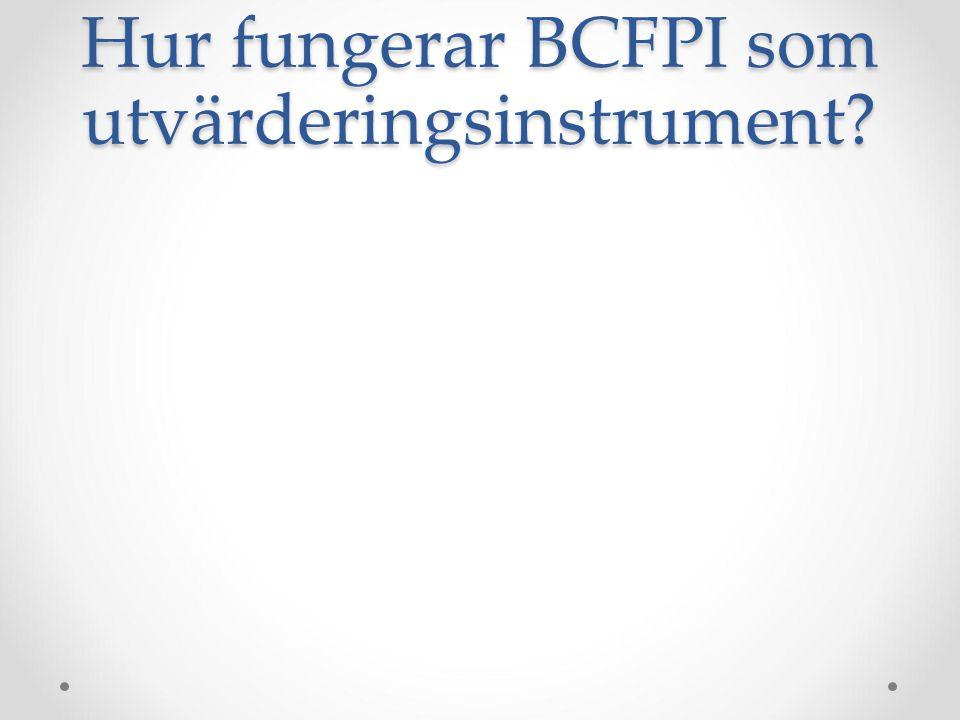 Hur fungerar BCFPI som utvärderingsinstrument?