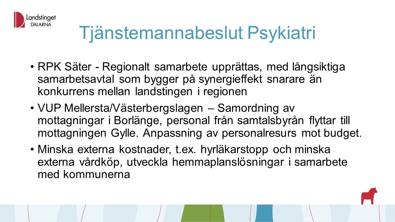 Tjänstemannabeslut Psykiatri RPK Säter - Regionalt samarbete upprättas, med långsiktiga samarbetsavtal som bygger på synergieffekt snarare än konkurre