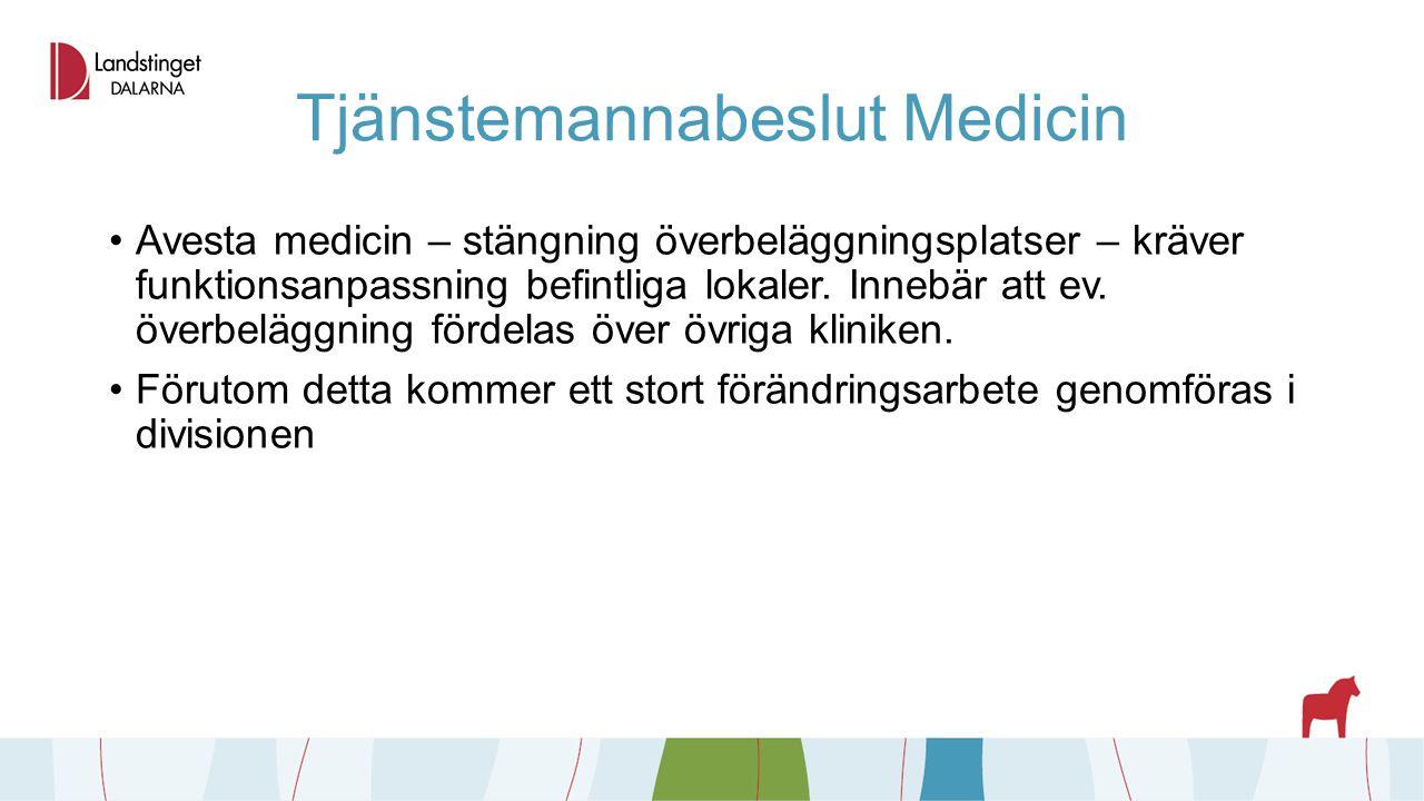 Tjänstemannabeslut Medicin Avesta medicin – stängning överbeläggningsplatser – kräver funktionsanpassning befintliga lokaler. Innebär att ev. överbelä