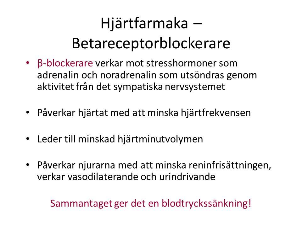 Hjärtfarmaka – Betareceptorblockerare β-blockerare verkar mot stresshormoner som adrenalin och noradrenalin som utsöndras genom aktivitet från det sym